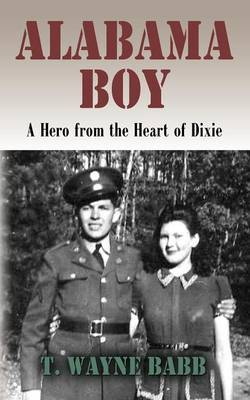 Alabama Boy: A Hero from the Heart of Dixie