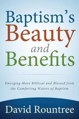 Baptism's Beauty and Benefits