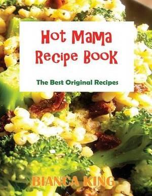 Hot Mama Recipes
