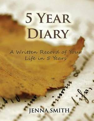 5 Year Diary: A Written Record of Your Life in 5 Years