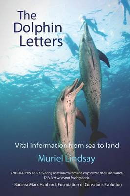 The Dolphin Letters: Vital Information from Sea to Land
