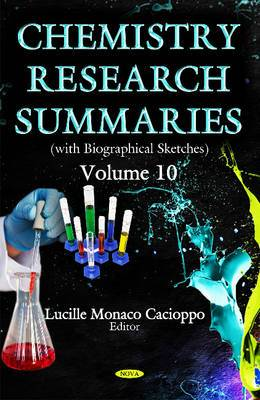Chemistry Research Summaries.: Volume 10 with Biographical Sketches