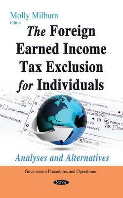 The Foreign Earned Income Tax Exclusion for Individuals: Analyses and Alternatives