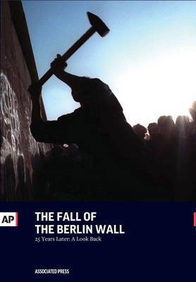 The Fall of the Berlin Wall: 25 Years Later: A Look Back