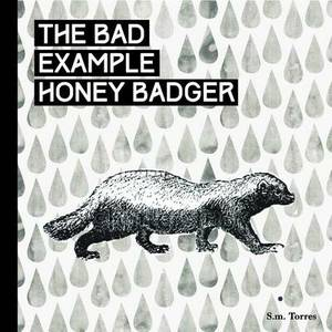 The Very Hungry Honey Badger: A Children's Book for Grown Ups