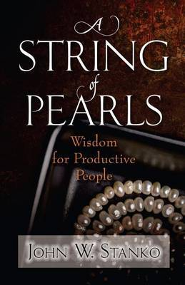 A String of Pearls: Wisdom for Productive People