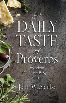 A Daily Taste of Proverbs: Wisdom for the Busy Person