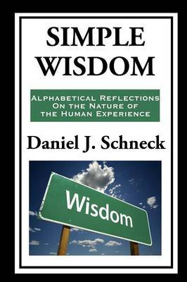 Simple Wisdom: Alphabetical Reflections on the Nature of the Human Experience