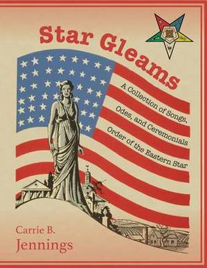 Star Gleams: A Collection of Songs, Odes, and Ceremonials
