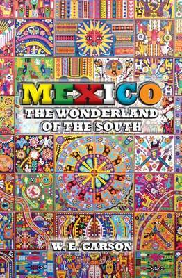 Mexico: The Wonderland of the South