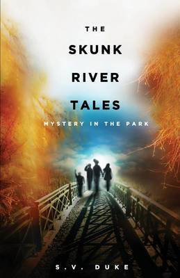 The Skunk River Tales: Mystery in the Park