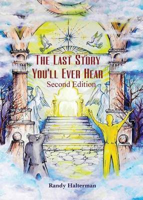 The Last Story You'll Ever Hear - Second Edition