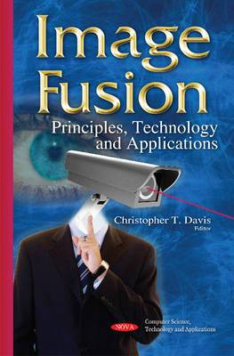 Image Fusion: Principles, Technology & Applications