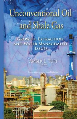 Unconventional Oil & Shale Gas: Growth, Extraction & Water Management Issues