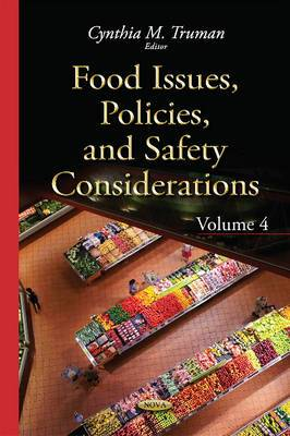 Food Issues, Policies & Safety Considerations: Volume 4