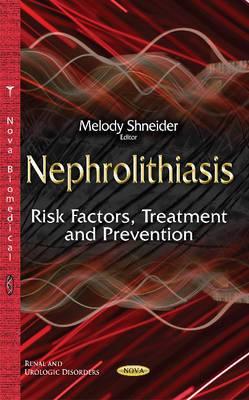 Nephrolithiasis: Risk Factors, Treatment & Prevention