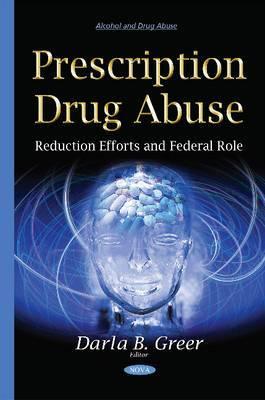 Prescription Drug Abuse: Reduction Efforts & Federal Role
