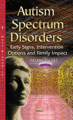 Autism Spectrum Disorders: Early Signs, Intervention Options & Family Impact