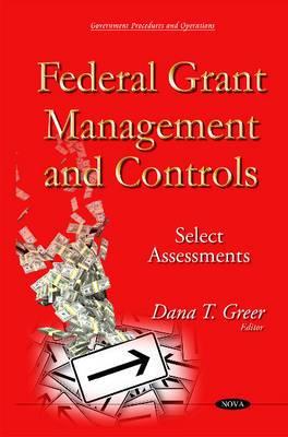 Federal Grant Management & Controls: Select Assessments