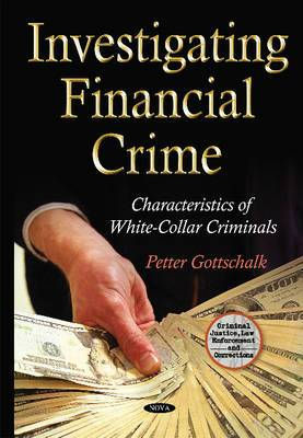 Investigating Financial Crime: Characteristics of White-Collar Criminals