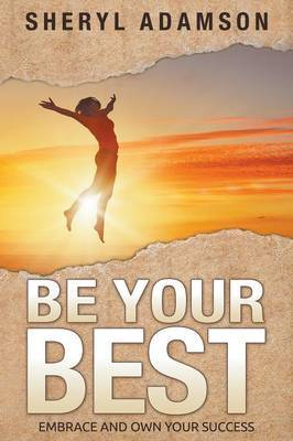 Be Your Best: Embrace and Own Your Success