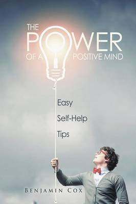 The Power of a Positive Mind: Easy Self-Help Tips