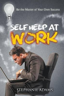 Self Help at Work: Be the Master of Your Own Success
