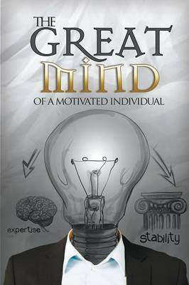 The Great Mind of a Motivated Individual: An Ingredient to Sure Success