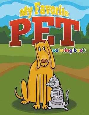 My Favorite Pet Coloring Book: Color and Learn, Ages 3-8