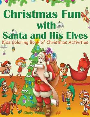 Christmas Fun with Santa and His Elves: Kids Coloring Book of Christmas Activities