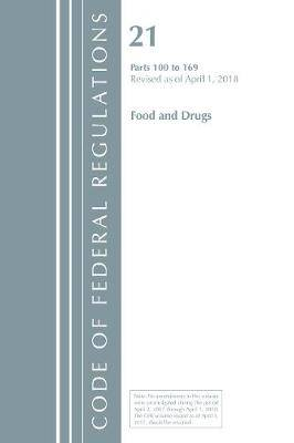 Code of Federal Regulations, Title 21 Food and Drugs 100-169, Revised as of April 1, 2018
