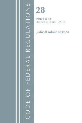 Code of Federal Regulations, Title 28 Judicial Administration 0-42, Revised as of July 1, 2018