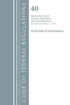 Code of Federal Regulations, Title 40: Part 60, (Sec. 60.500-End) (Protection of Environment) Air Programs: Revised 7/18