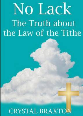 No Lack- The Truth about the Law of the Tithe