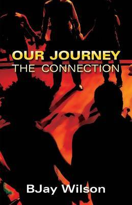 Our Journey: The Connection