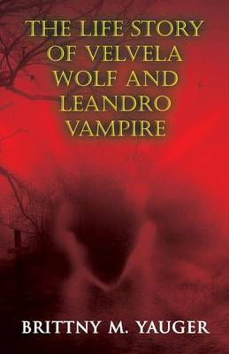 The Life Story of Velvela Wolf and Leandro Vampire