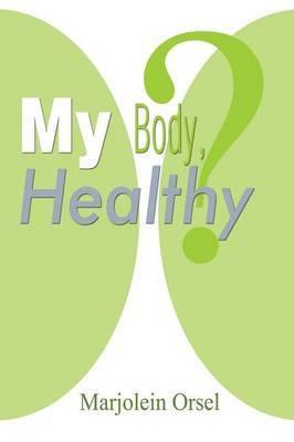 My Body, Healthy?
