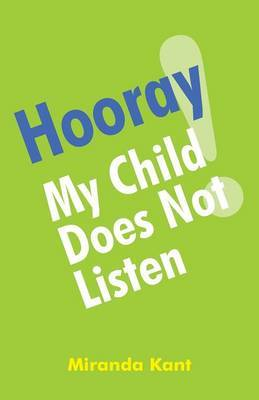 Hooray! My Child Does Not Listen