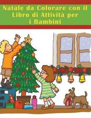 Natale Da Colorare Con Il Libro Di Attivita Per I Bambini