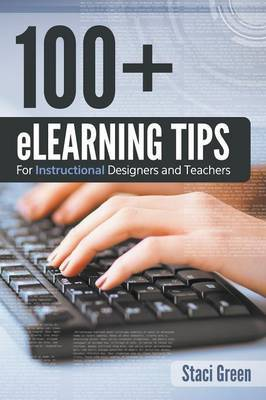 100+ Elearning Tips for Instructional Designers and Teachers