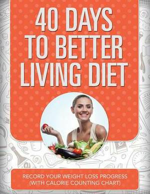 40 Days to Better Living--Weight Management