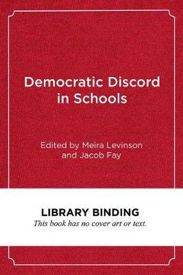 Democratic Discord in Schools: Cases and Commentaries in Educational Ethics