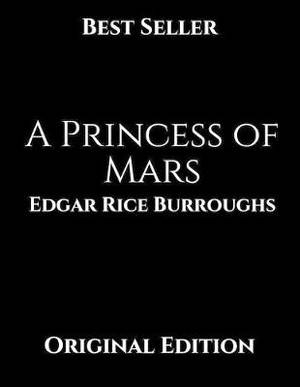 The Princess Of Mars: ( Annotated ).