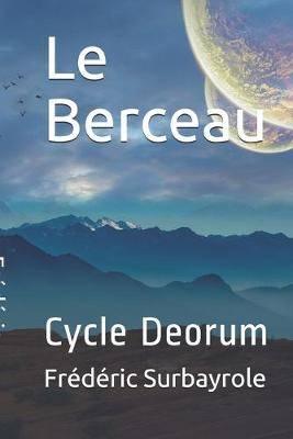 Le Berceau: Cycle Deorum
