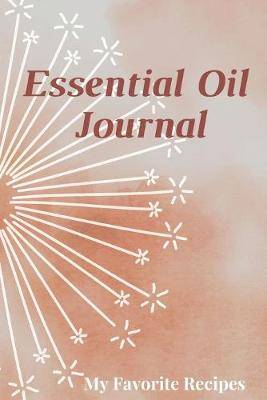 Essential Oil Recipe Journal - Special Blends & Favorite Recipes - 6  x 9  100 pages Blank Notebook Organizer Book 15