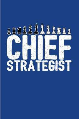 Chief Strategist: Funny Chess Jokes 2020 Planner - Weekly & Monthly Pocket Calendar - 6x9 Softcover Organizer - For Player & Nerds Fans