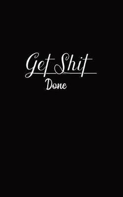 Get Shit Done: Monthly Planner 2020 (Jan-Dec)