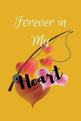 Forever in my Heart: Blank lined Journal Memory Book For Grieving And Processing The Death, Beautiful Journal With Mood And Energy Trackers, Gratitude Prompts, Grief Recovery Workbook, Fishing lover grief notebook.
