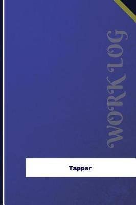 Tapper Work Log: Work Journal, Work Diary, Log - 126 Pages, 6 X 9 Inches
