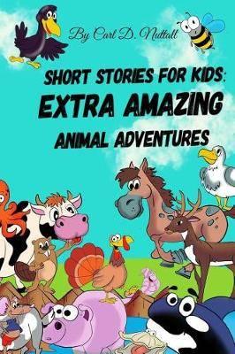 Short Stories For Kids: Extra Amazing Animal Adventures: (24 mini books for  children)